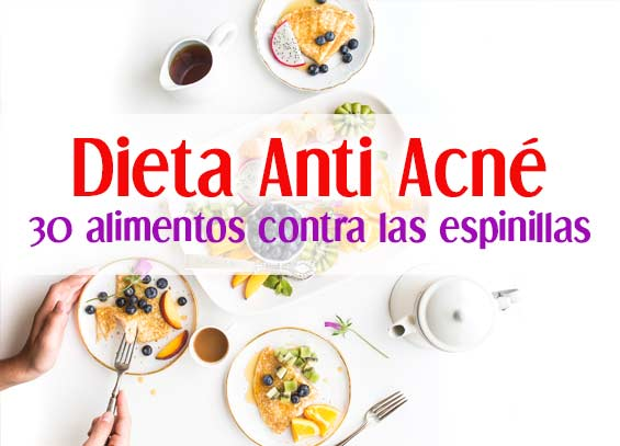 Dieta Anti Acné: 30 Alimentos para Combatir las Espinillas